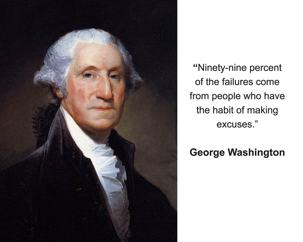 "George Washington ""Ninety-nine"" Quote 8x10 Photo"