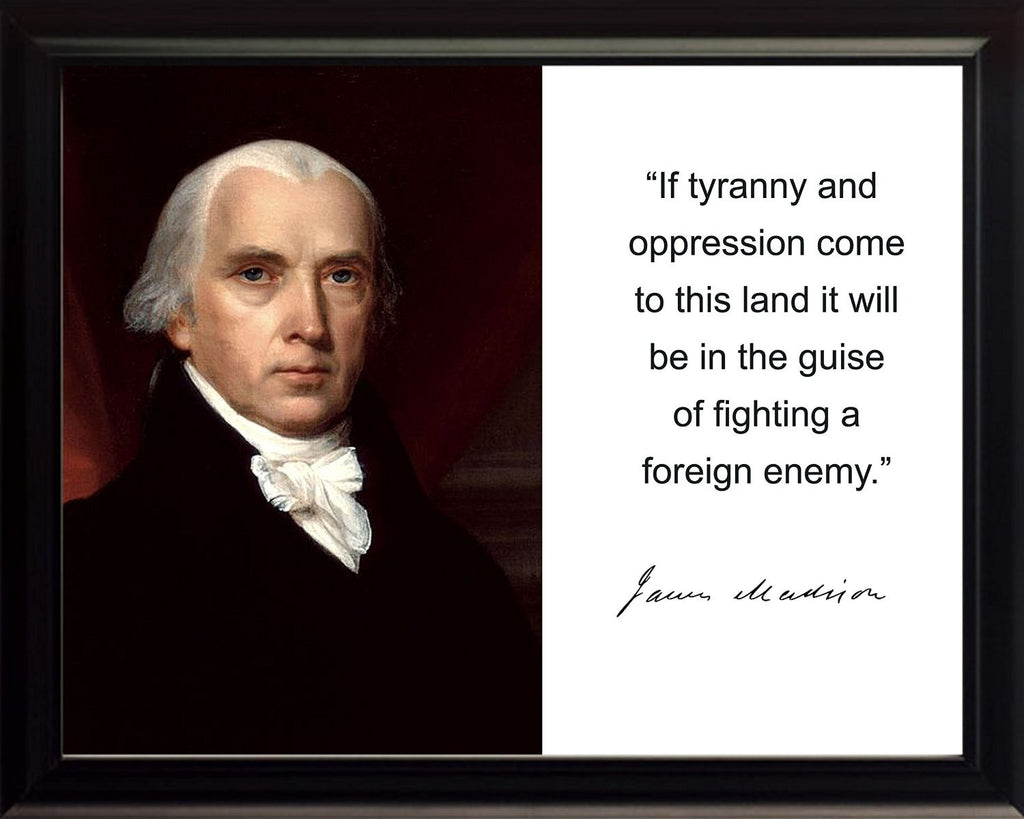 "James Madison ""If tyranny"" Quote Autograph 8x10 Framed Photo"