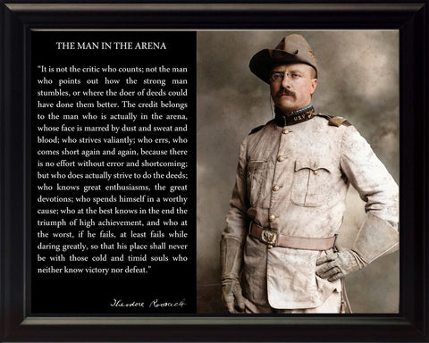 Theodore Teddy Roosevelt the Man in the Arena Quote 8x10 Framed Picture (In Uniform with Hat)