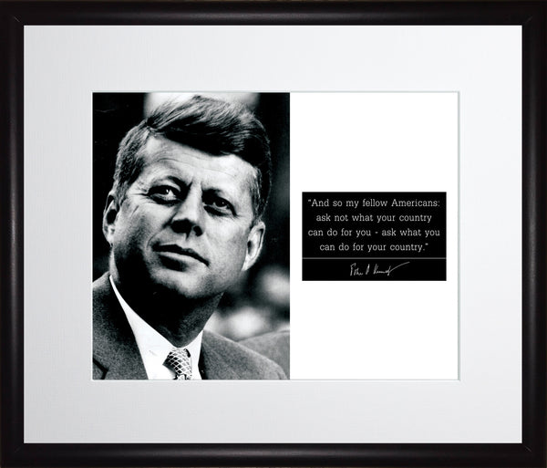 "John F. Kennedy ""JFK"" - Photo, Picture, Poster or Framed Famous Quote ""Ask not what your country can do for you"""