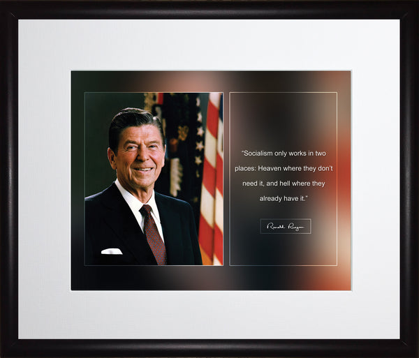 "Ronald Reagan - Photo, Picture, Poster or Framed Famous Quote ""Socialism only works in two places"""