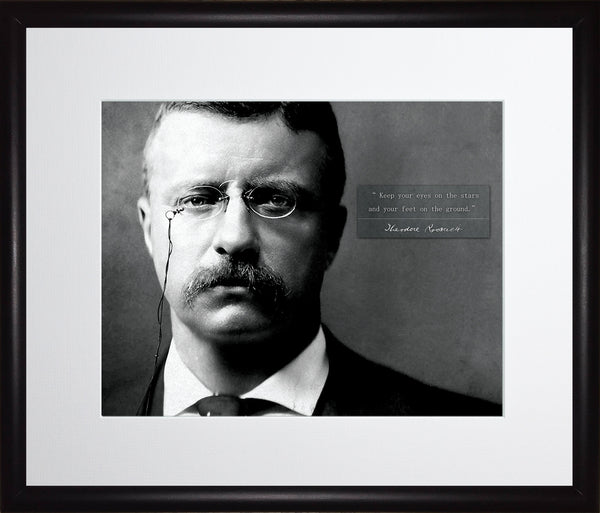 "Theodore Teddy Roosevelt - Photo, Picture, Poster or Framed Famous Quote ""Keep your eyes on the stars"""