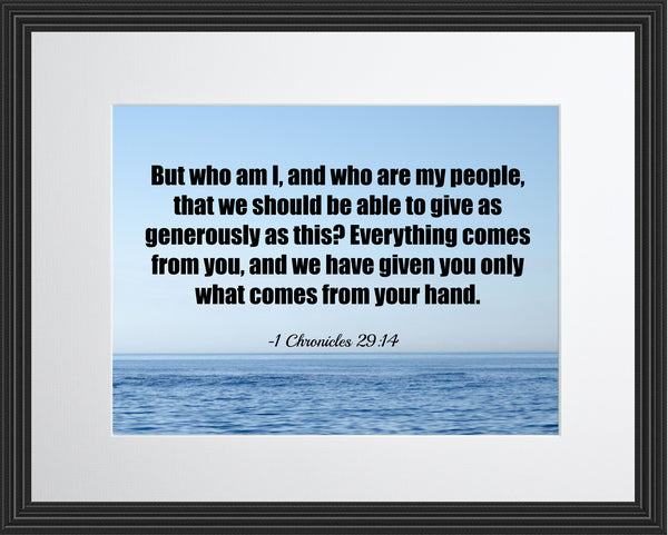 1 Chronicles 29:14 But Who Am Poster, Print, Picture or Framed Photograph