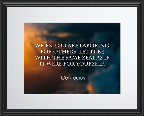 Confucius When You Are Poster, Print, Picture or Framed Photograph