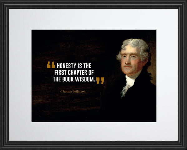 Thomas Jefferson Honesty Is The Poster, Print, Picture or Framed Photograph