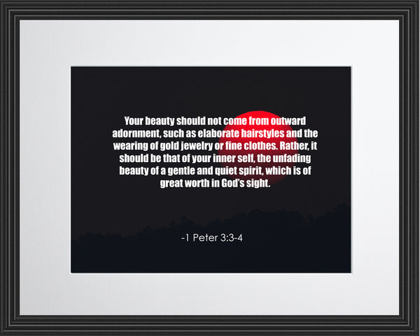 1 Peter 3:3-4 Your Beauty Should Poster, Print, Picture or Framed Photograph