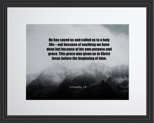 2 Timothy 1:9 He Has Saved Poster, Print, Picture or Framed Photograph