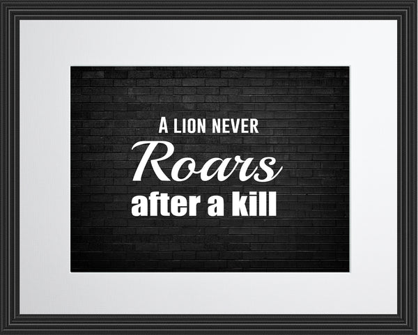 A Lion Never Sportsmanship Poster, Print, Picture or Framed Photograph