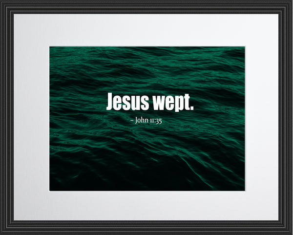 John 11:35 Jesus Wept Poster, Print, Picture or Framed Photograph