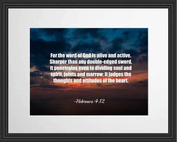 Hebrews 4:12 For The Word Poster, Print, Picture or Framed Photograph