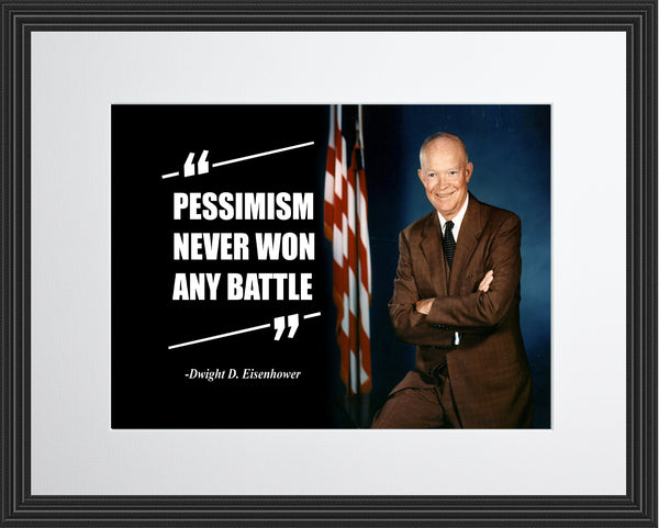 Dwight D. Eisenhower Pessimism Never Won Poster, Print, Picture or Framed Photograph