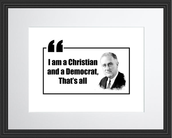 Franklin D. Roosevelt I Am A Poster, Print, Picture or Framed Photograph