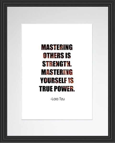 Lao Tzu Mastering Others Is Poster, Print, Picture or Framed Photograph
