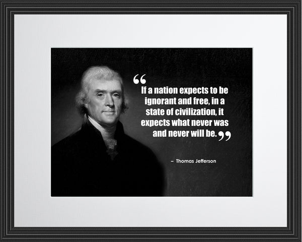 Thomas Jefferson If A Nation Poster, Print, Picture or Framed Photograph