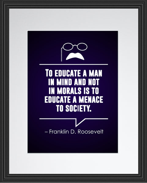Franklin D. Roosevelt To Educate A Poster, Print, Picture or Framed Photograph