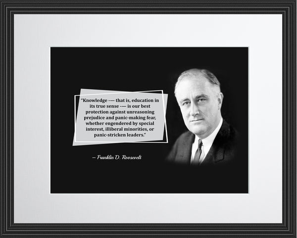 Franklin D. Roosevelt Knowledge That Is Poster, Print, Picture or Framed Photograph