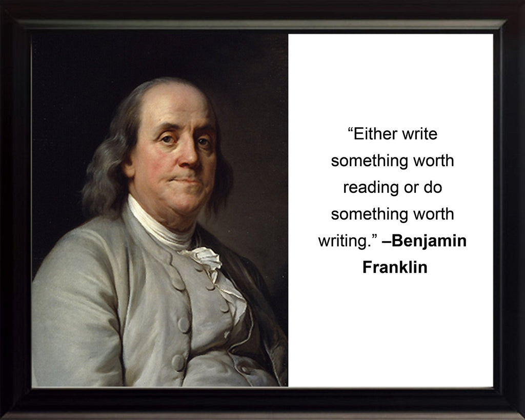 "Benjamin Franklin ""Either write"" Quote 8x10 Framed Photo"