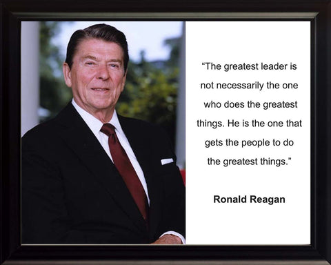 "Ronald Reagan ""The Greatest leader"" Quote 8x10 Framed Photo"
