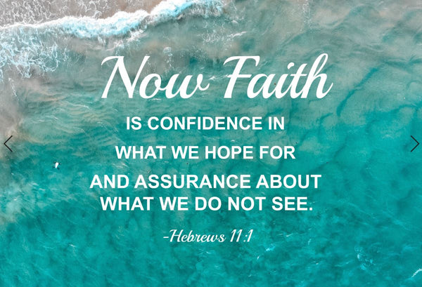 Hebrews 11:1 Now Faith Is Poster, Print, Picture or Framed Photograph
