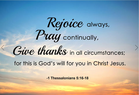 1 Thessalonians 5:16-18 Rejoice Always Pray Poster, Print, Picture or Framed Photograph