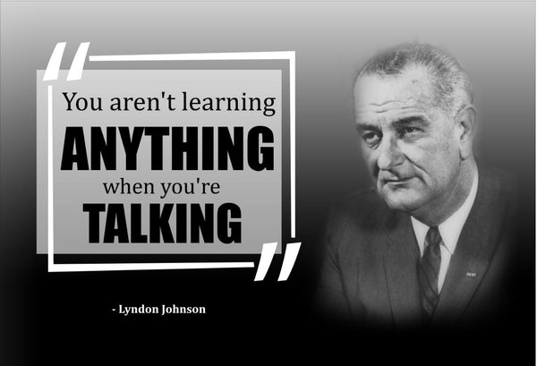 Lyndon Johnson You Aren't Learning Poster, Print, Picture or Framed Photograph