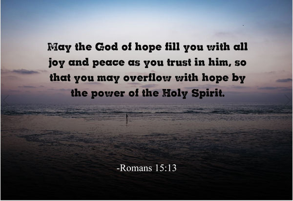 Romans 15:13 May The God Poster, Print, Picture or Framed Photograph