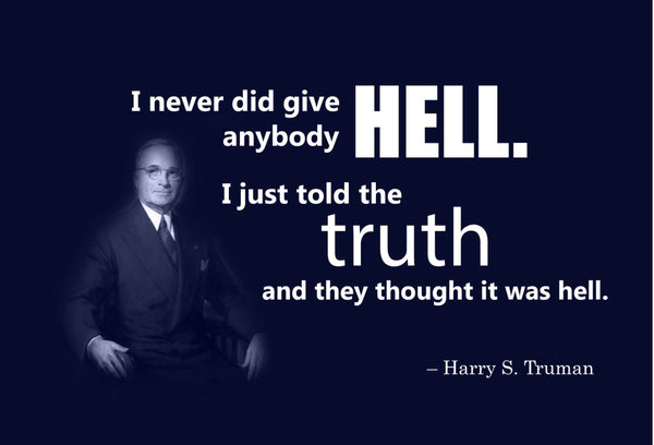 Harry S Truman I Never Did Poster, Print, Picture or Framed Photograph
