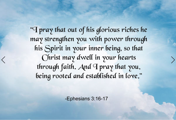 Ephesians 3:16-17 I Pray That Poster, Print, Picture or Framed Photograph