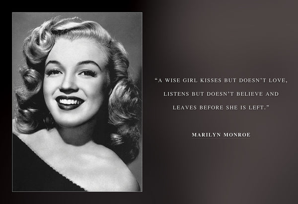 "Marilyn Monroe - Photo, Picture, Poster or Framed Famous Quote ""A wise girl kisses but doesn't love"""