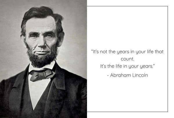 "Abraham Lincoln - Photo, Picture, Poster or Framed Famous Quote ""It's not the years in your life that counts"""