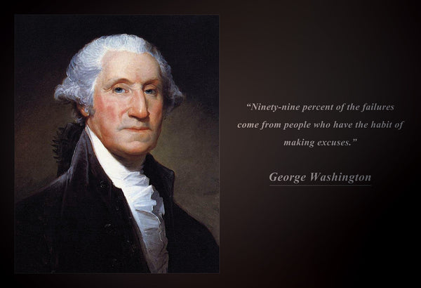 "George Washington - Photo, Picture, Poster or Framed Famous Quote ""Ninety-nine percent"""