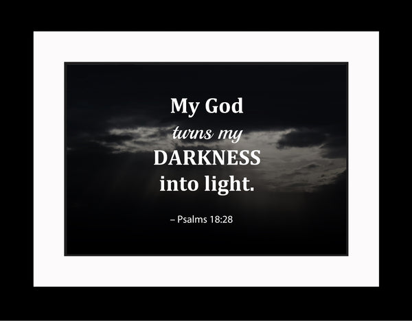 Psalms 18:28 My God Turns Poster, Print, Picture or Framed Photograph