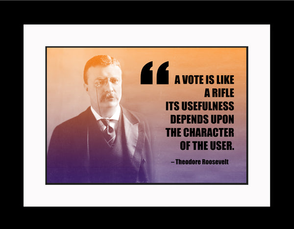 Theodore Roosevelt A Vote Is Poster, Print, Picture or Framed Photograph