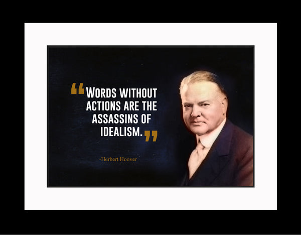 Herbert Hoover Words Without Actions Poster Poster, Print, Picture or Framed Photograph