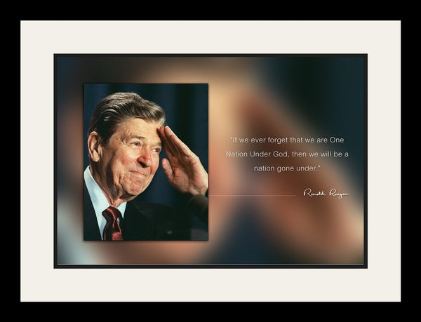 "Ronald Reagan - Photo, Picture, Poster or Framed Famous Quote ""If we ever forget that we are One Nation Under God"""