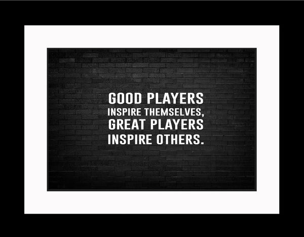 Good Players Inspire Sportsmanship Poster, Print, Picture or Framed Photograph