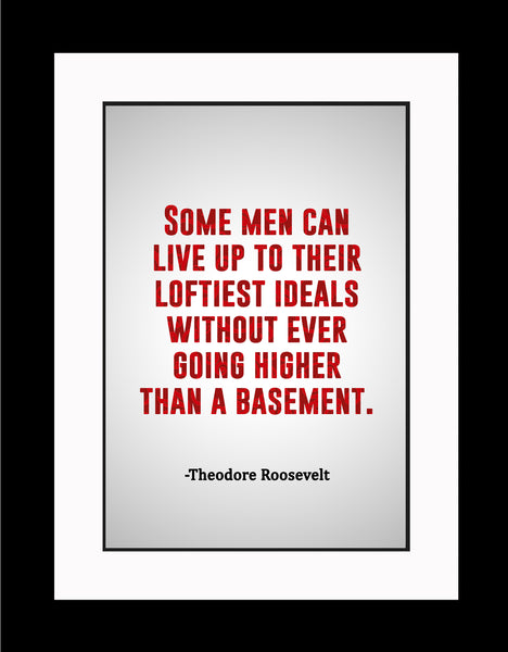 Theodore Roosevelt Some Men Can Poster, Print, Picture or Framed Photograph