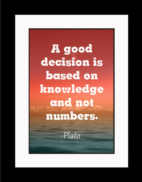 Plato A Good Decision Poster, Print, Picture or Framed Photograph