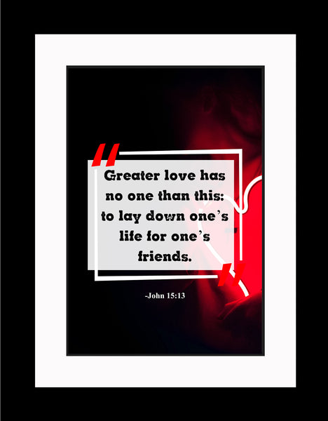 John 15:13 Greater Love Has Poster, Print, Picture or Framed Photograph