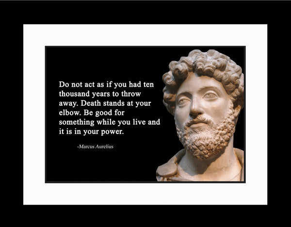 Marcus Aurelius Do not act Poster, Print, Picture or Framed Photograph