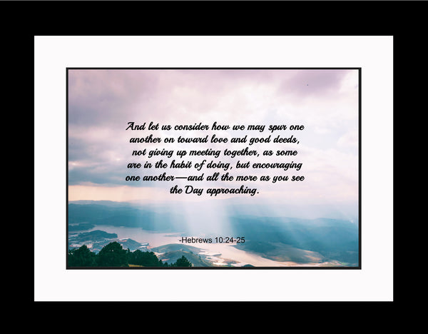 Hebrews 10:24-25 And Let Us Poster, Print, Picture or Framed Photograph