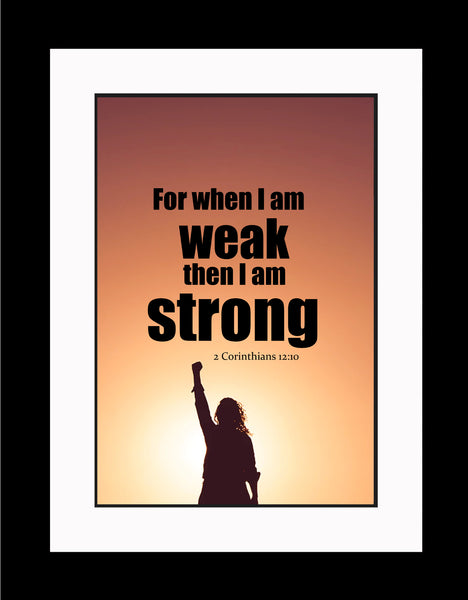 2 Corinthians 12:10 For When I Poster, Print, Picture or Framed Photograph
