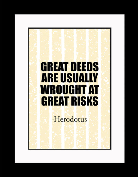 Herodotus Great Deeds Are Poster, Print, Picture or Framed Photograph