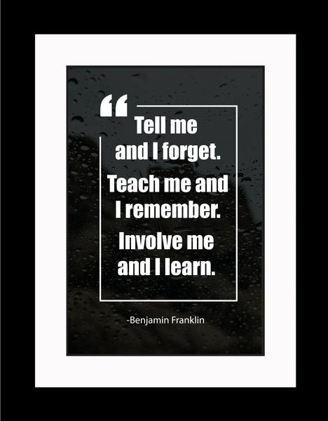 Benjamin Franklin Tell Me And Poster, Print, Picture or Framed Photograph