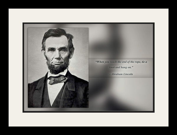 "Abraham Lincoln - Photo, Picture, Poster or Framed Famous Quote ""When you reach the end"""
