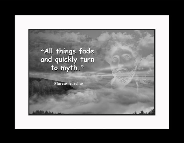 Marcus Aurelius All things fade Poster, Print, Picture or Framed Photograph