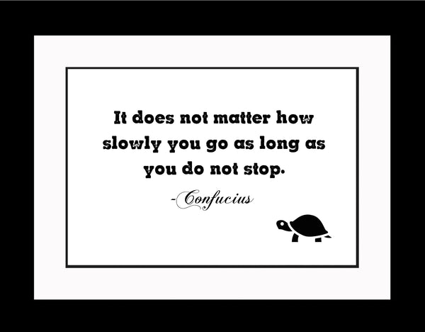 Confucius It Does Not Poster, Print, Picture or Framed Photograph