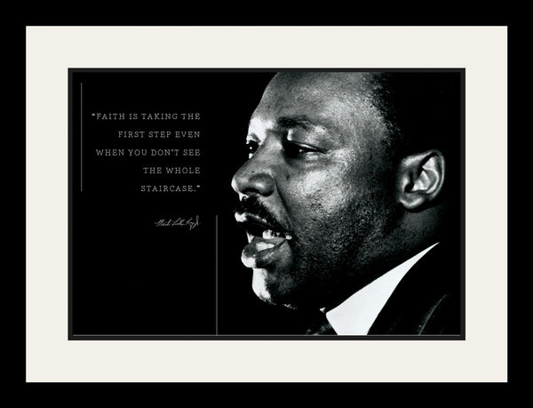 "Martin Luther King Jr - Photo, Picture, Poster or Framed Famous Quote ""Faith is taking the first step"""