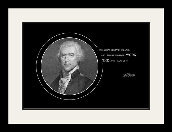 "Thomas Jefferson - Photo, Picture, Poster or Framed Famous Quote ""I'm a great believer in luck"""