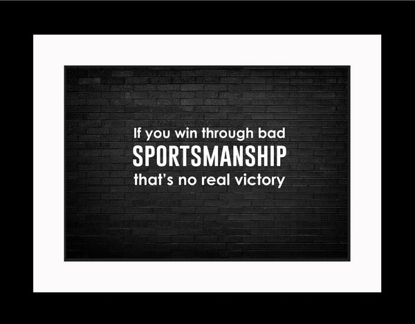 If You Win Sportsmanship Poster, Print, Picture or Framed Photograph